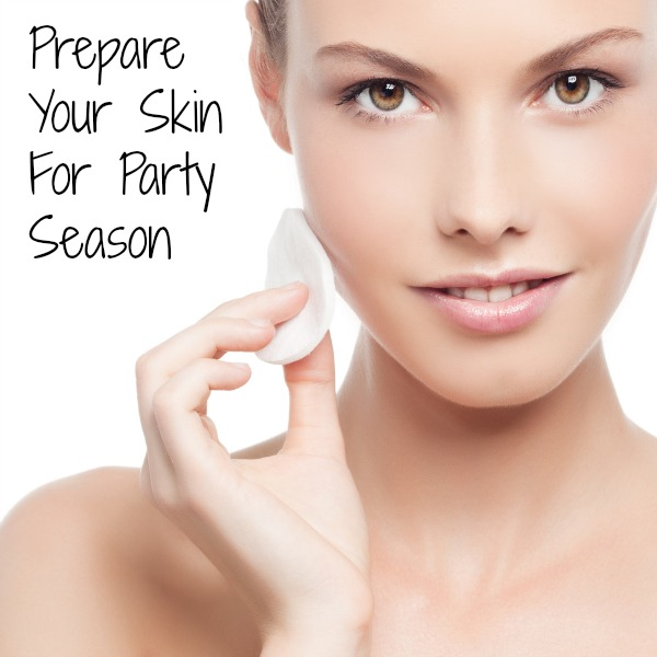 skincare, preparation, skincare tips, party season