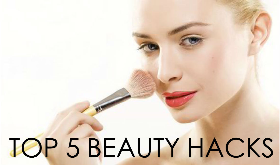 Our Top 5 All-Time Beauty Hacks